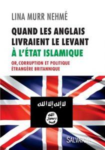 I-Grande-9678-quand-les-anglais-livraient-le-levant-a-l-etat-islamique.-or-corruption-et-politique-etrangere-britannique.aspx